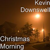 Christmas Morning by Kevin Downswell