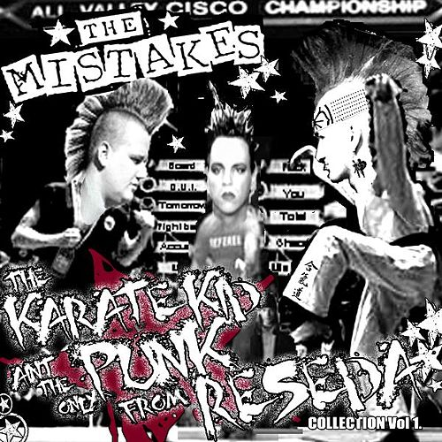 The Karate Kid Ain't the Only Punk from Reseda - Collection Vol. 1 by The Mistakes