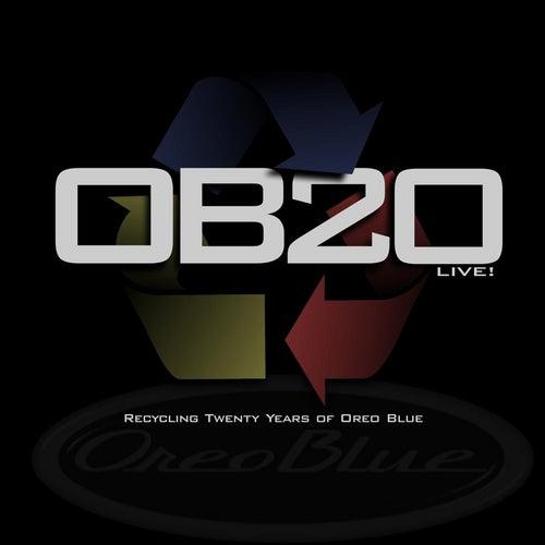 O B 2 0: Recycling Twenty Years of Oreo Blue (Live) by Oreo Blue