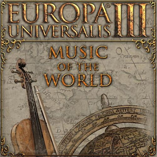Europa Universalis III: Music of the World by Paradox Interactive