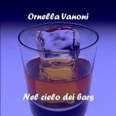 Nel cielo dei bars by Ornella Vanoni