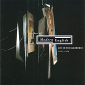 Life In The Gladhouse Best Of...1980-1984 by Modern English