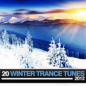 20 Winter Trance Tunes 2012 by Various Artists
