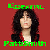 The Essential Patti Smith by Patti Smith