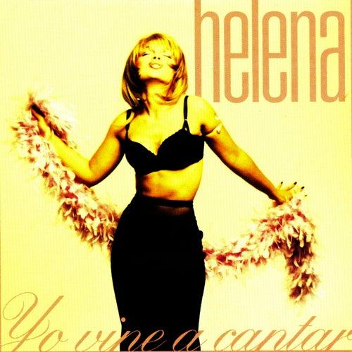 Yo Vine a Cantar by Helena