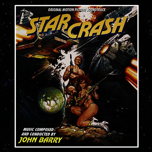 Starcrash - Original Motion Picture Soundtrack by John Barry