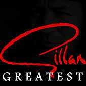 Greatest by Gillan