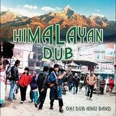 Himalayan Dub -Mixed by OKI vs Uchida Naoyuki- by Oki Dub Ainu Band