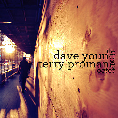 Dave Young / Terry Promane Octet by Dave Young