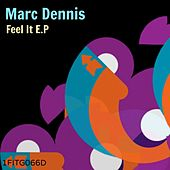 Feel It by Marc Dennis