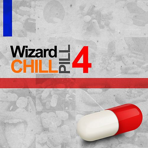 Chill Pill 4 by Wizard
