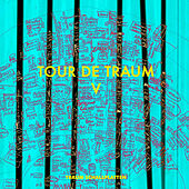 Tour de Traum V mixed by Riley Reinhold by Various Artists
