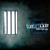 Convictions by Live My Last