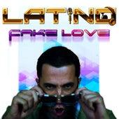 Fake Love - Single by Latino