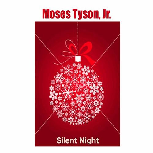 Silent Night by Moses Tyson, Jr.