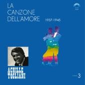 La canzone dell'amore, vol. 3 (1937-1945) by Achille Togliani