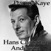 Danny Kaye - I'm Hans Christian Andersen by Danny Kaye