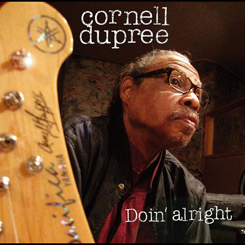 Doin' Alright by Cornell Dupree