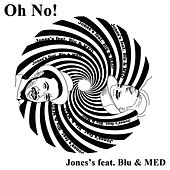 Jones's by Oh No