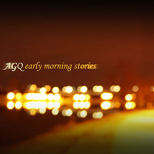 Early Morning Stories by Agq