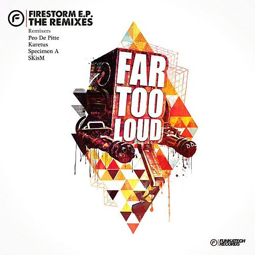 Firestorm EP Remixes by Far Too Loud