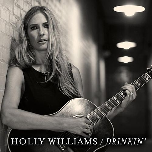 Drinkin' by Holly Williams