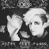 Lloro (feat. Pambo) by Mitre