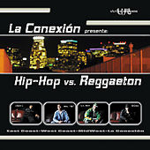 La Conexión Presents Hip-Hop Vs. Reggaeton by Various Artists