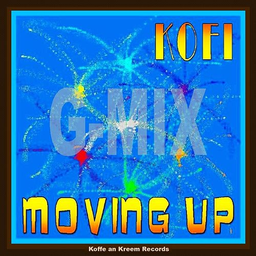 Moving Up G-Mix by Kofi