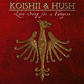 Love Song For A Vampire (feat. Debbie Millar) by Koishii & Hush