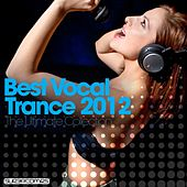Best Vocal Trance 2012: The Ultimate Collection by Various Artists
