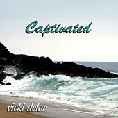 Captivated by Vicki DeLor