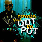 Fresh Out da Pot by Yowda