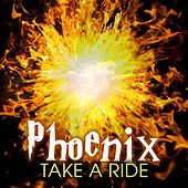 Take a Ride by Phoenix
