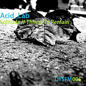 Solitude / Things To Remain by Acid_Lab