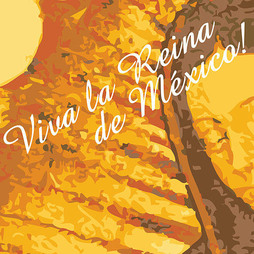 ¡Viva la Reina de México! by Various Artists