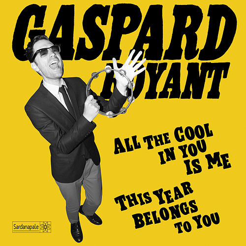 All the Cool in You Is Me / This Year Belongs to You - Single by Gaspard Royant