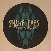 Snake Eyes by The Milk Carton Kids