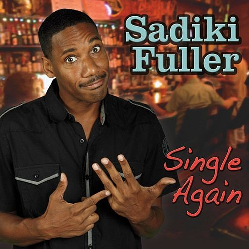 Single Again by Sadiki Fuller
