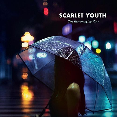 The Everchanging View by Scarlet Youth