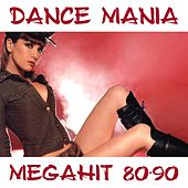 Dance Mania Megahit 80-90 by Disco Fever