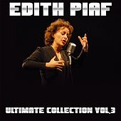 Edith piaf, vol. 3 (Ultimate Collection) by Edith Piaf