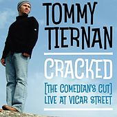 Cracked by Tommy Tiernan