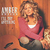 I'll Try Anything by Amber Dotson