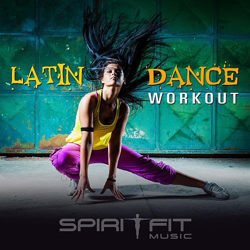 Latin Dance Workout by SpiritFit Music