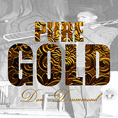 Pure Gold - Don Drummond by Don Drummond