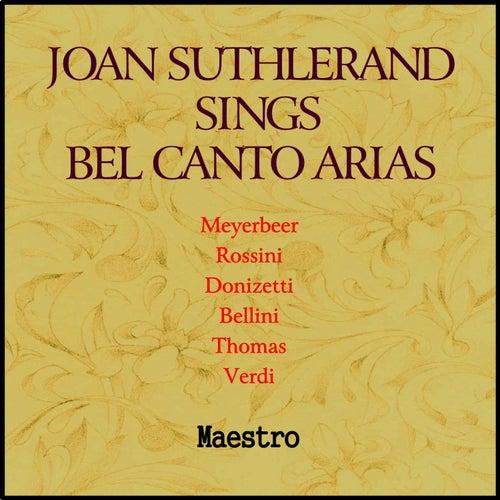 Joan Sutherland Sings Bel Canto Arias by Joan Sutherland