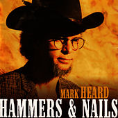 Hammers and Nails by Mark Heard