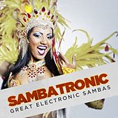 Sambatronic: Great Electronic Sambas by Various Artists