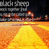 Rock Together (feat. Q-Tip, Dave & Mike G) by Black Sheep
